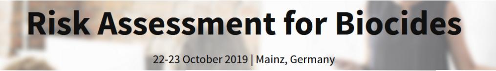 Risk Assessment for Biocides: 22-23 October 2019 | Mainz, Germany